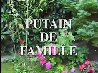 Putain De Famille... (complete French...